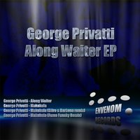 Along Waiter EP — George Privatti