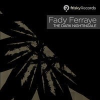 The Dark Nightingale — Fady Ferraye