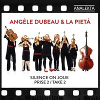 Silence On Joue - Take 2 — Michael Nyman, Angèle Dubeau & La Pietà