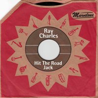 Hit the Road Jack — Ray Charles