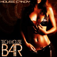House Candy - Tech House Bar — сборник