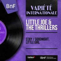 Stay / Goodnight, Little Girl — Little Joe & The Thrillers