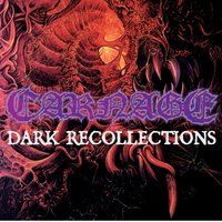 Dark Recollections — Carnage