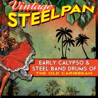 Vintage Steelpan - Early Calypso & Steel Band Drums of the Old Caribbean — сборник