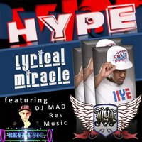 Hype (feat. DJ Mad) — Lyrical Miracle