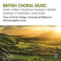British Choral Music — Michael Leighton Jones, Choir of Trinity College, University of Melbourne