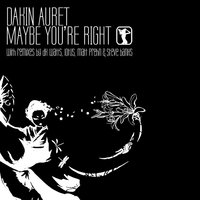 Maybe You're Right — Dakin Auret