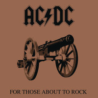 For Those About to Rock (We Salute You) — AC/DC