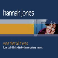 Was That All It Was — Hannah Jones