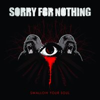 Swallow Your Soul/Unspeakable Terror — sorry for nothing