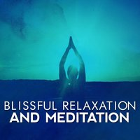 Blissful Relaxation and Meditation — Chinese Relaxation and Meditation