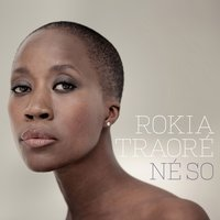 Né So — Rokia Traoré