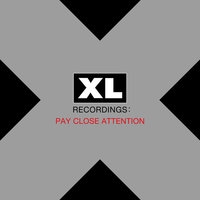 Pay Close Attention : XL Recordings — сборник