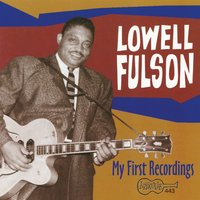 My First Recordings — Lowell Fulson