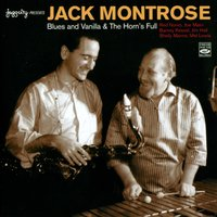Blues and Vanilla / The Horn's Full — Jack Montrose