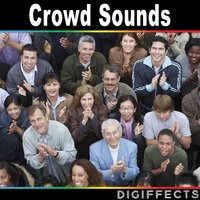 Crowd Sounds — Digiffects Sound Effects Library