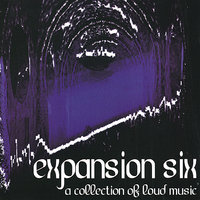 Expansion Six - A Collection of Loud Music — сборник