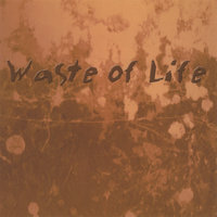 Waste of Life — Mithridate