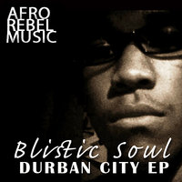 Durban City EP — Blistic Soul
