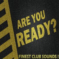 Finest Club Sounds! Are You Ready? — сборник