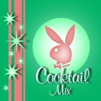 Playboy Jazz: Cocktail Mix — сборник