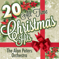 20 All Time Christmas Hits — Eric Rogers, The Alan Peters Orchestra, The Alan Peters Orchestra Conducted By Eric Rogers