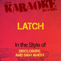 Latch (In the Style of Disclosure and Sam Smith) - Single — Ameritz - Karaoke