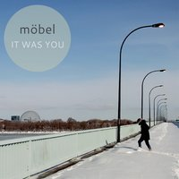 It Was You — Möbel