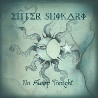 No Sleep Tonight — Enter Shikari