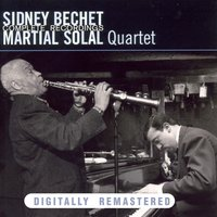 Complete Recordings — Sidney Bechet & Martial Solal Quartet