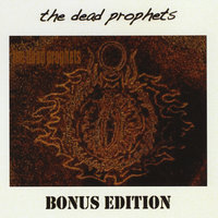 The Dead Prophets: Bonus Edition — The Dead Prophets