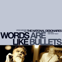 Words Are Like Bullets — The National Debonaires