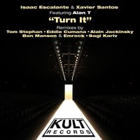 "Kult Records Presents ""Turn It"" — Xavier Santos, Alan T, Isaac Escalante"