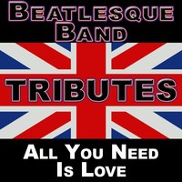 Beatlemania: All You Need Is Love (The British Invasion) — Beatlesque Band