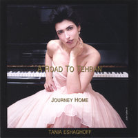 A Road to Tehran (Journey Home) — Tania Eshaghoff