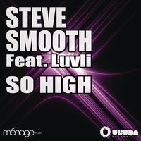 So High — Steve Smooth, Luvli