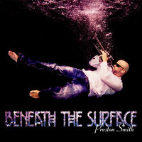 Beneath the Surface — Preston Smith