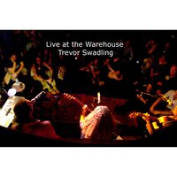 Live at the Warehouse — Trevor Swadling