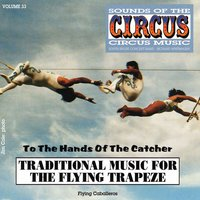 Sounds Of The Circus, Vol. 33 — South Shore Concert Band & Richard Whitmarsh