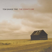 The County Line — Tom Savage Trio