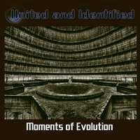 Moments Of Evolution — United And Identified