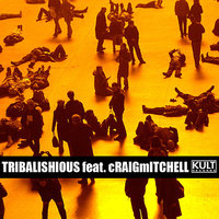 KULT Records Presents:  House Music — Tribalishious, Craig Mitchell