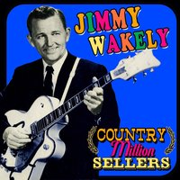 Country Million Sellers — Jimmy Wakely