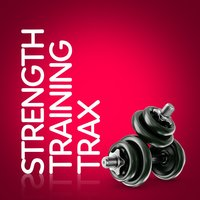 Strength Training Trax — Strength Training Music