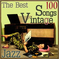 The 100 Best Songs Vintage Vocal Jazz — сборник