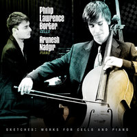 Sketches - Works for Cello and Piano — Philip Lawrence Borter & Arunesh Nadgir