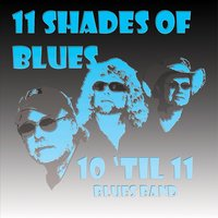 Shades of Blues — 10 'til 11