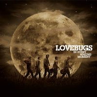 In Every Waking Moment — Lovebugs