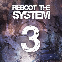 Reboot The System | Part 3 — Gridlok