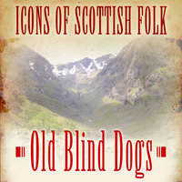 Icons of Scottish Folk: Old Blind Dogs — Old Blind Dogs